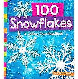100 Snowflakes : A Winter Counting Book (Library) (Martha E. H. Rustad)