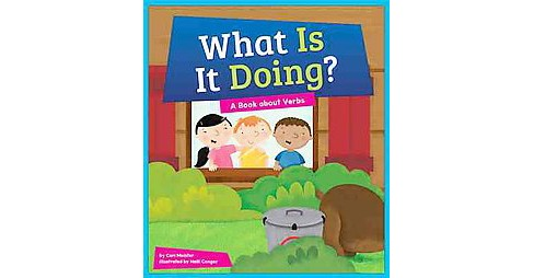 What Is It Doing? : A Book About Verbs (Library) (Cari Meister) - image 1 of 1