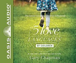 5 Love Languages of Children : The Secret to Loving Children Effectively: Library Edition (CD/Spoken
