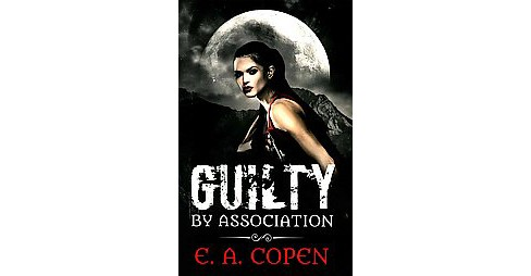 Guilty by Association (Paperback) (E. A. Copen) - image 1 of 1
