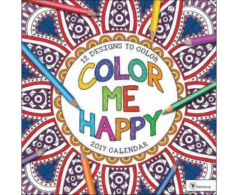 Color Me Happy 2017 Calendar (Paperback) - image 1 of 1