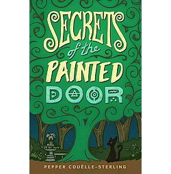 Secrets of the Painted Door (Paperback) (Couelle-Sterling Pepper)