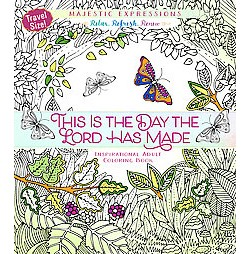 This Is the Day the Lord Has Made : Inspirational Adult Coloring Book: Travel Size! (Paperback)