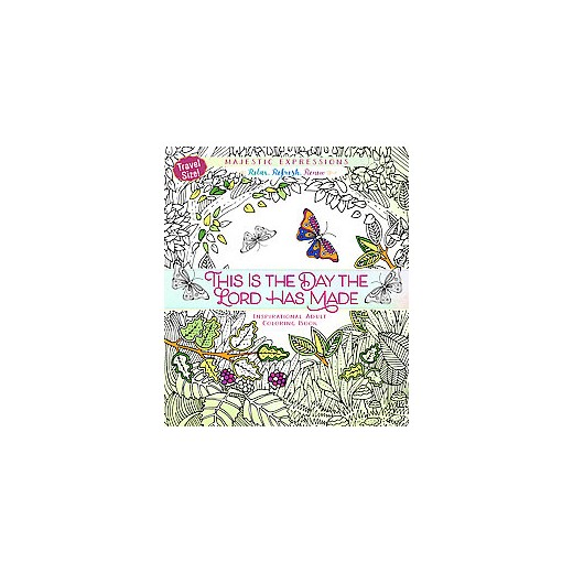 This Is The Day Lord Has Made Inspirational Adult Coloring Book Travel Size Paperback