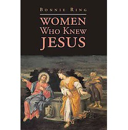 Women Who Knew Jesus (Paperback) (Bonnie Ring)