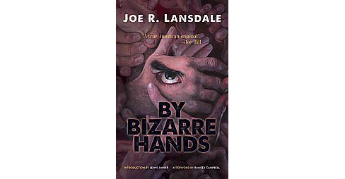 By Bizarre Hands (Paperback) (Joe R. Lansdale) - image 1 of 1