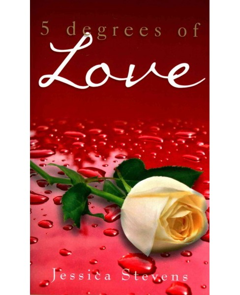 5 Degrees of Love (Paperback) (Jessica Stevens) - image 1 of 1