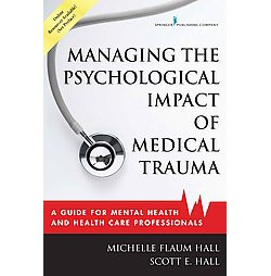 Managing the Psychological Impact of Medical Trauma : A Guide for Mental Health and Health Care