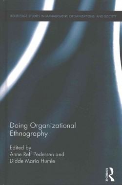 Doing Organizational Ethnography : A Focus on Polyphonic Ways of Organizing (Hardcover)
