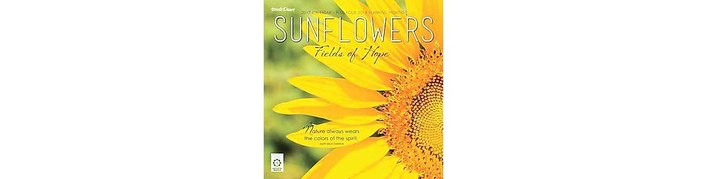 Sunflowers 2017 Calendar : Fields of Hope (Paperback)