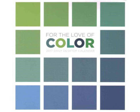 For the Love of Color 2017 Calendar (Paperback) - image 1 of 1