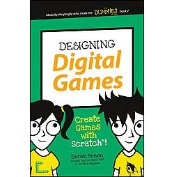 Designing Digital Games (Paperback) (Derek Breen)