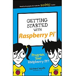 Getting Started With Raspberry Pi (Paperback) (Richard Wentk)