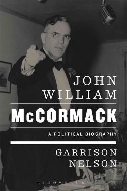 John William McCormack : A Political Biography (Reprint) (Paperback) (Garrison Nelson)
