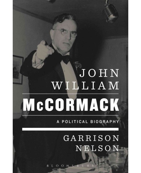 John William McCormack : A Political Biography (Reprint) (Paperback) (Garrison Nelson) - image 1 of 1
