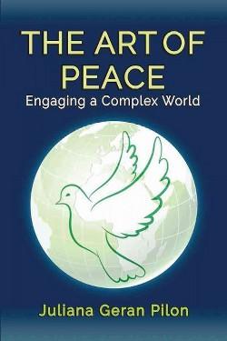 Art of Peace : Engaging a Complex World (Paperback) (Juliana Geran Pilon)