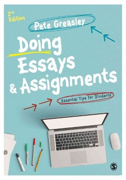 Doing Essays & Assignments : Essential Tips for Students (Hardcover) (Pete Greasley)
