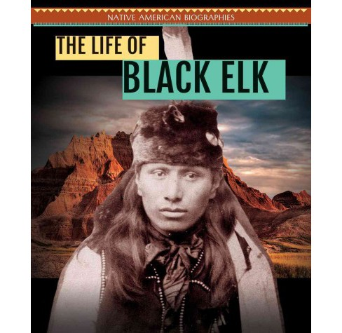 Life of Black Elk (Vol 1) (Paperback) (Miriam Coleman) - image 1 of 1