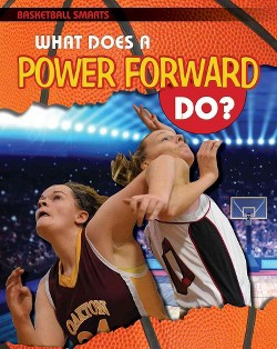 What Does a Power Forward Do? (Vol 3) (Paperback) (Paul Challen)