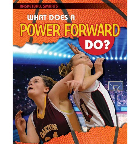 What Does a Power Forward Do? (Vol 3) (Paperback) (Paul Challen) - image 1 of 1