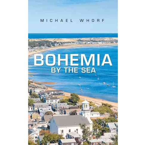 Bohemia by the Sea (Paperback) (Michael Whorf) - image 1 of 1