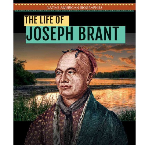 Life of Joseph Brant (Vol 4) (Paperback) (Ryan Nagelhout) - image 1 of 1