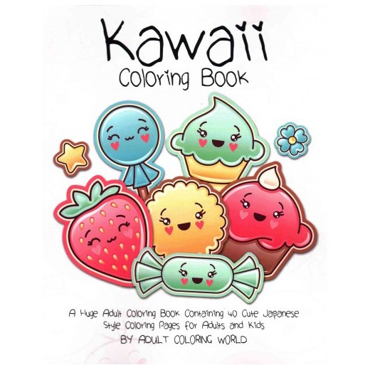 kawaii coloring book a huge adult coloring book containing 40 cute japanese style coloring pages for - Kawaii Coloring Book