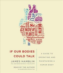 If Our Bodies Could Talk : A Guide to Operating and Maintaining a Human Body (Unabridged) (CD/Spoken