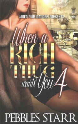 When a Rich Thug Wants You (Vol 4) (Paperback) (Pebbles Starr)