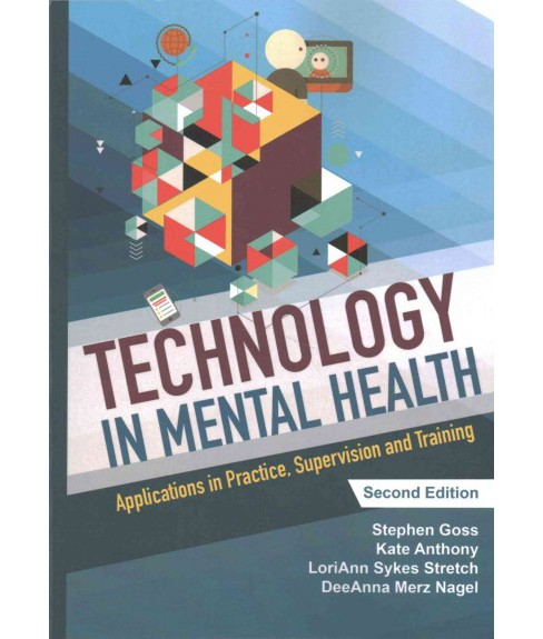 Technology in Mental Health : Applications in Practice, Supervision and Training (Paperback) - image 1 of 1