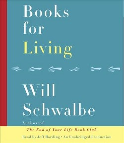 Books for Living (Unabridged) (CD/Spoken Word) (Will Schwalbe)