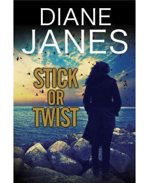 Stick or Twist (Hardcover) (Diane Janes) - image 1 of 1