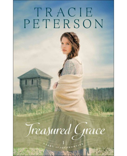 Treasured Grace (Hardcover) (Tracie Peterson) - image 1 of 1