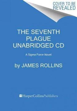 Seventh Plague (Unabridged) (CD/Spoken Word) (James Rollins)