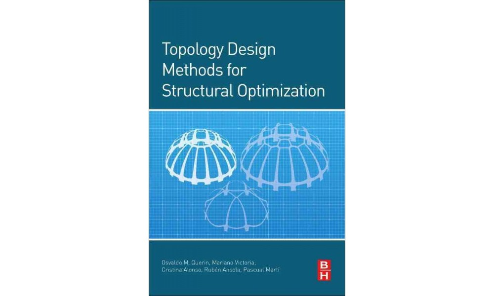 Topology Design Methods for Structural Optimization (Repr...