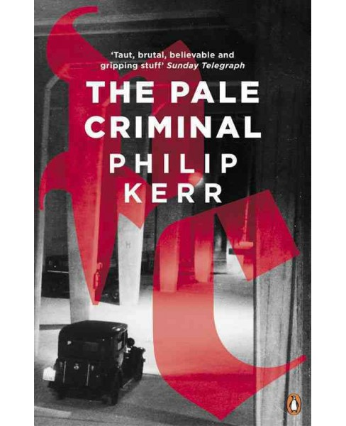Pale Criminal (Reissue) (Paperback) (Philip Kerr) - image 1 of 1