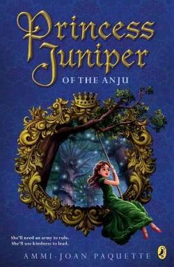 Princess Juniper of the Anju (Reprint) (Paperback) (Ammi-Joan Paquette)