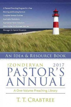 Zondervan 2017 Pastor's Annual : An Idea and Resource Book (Paperback) (T. T. Crabtree)