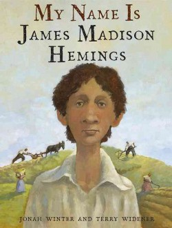 My Name Is James Madison Hemings (Library) (Jonah Winter)
