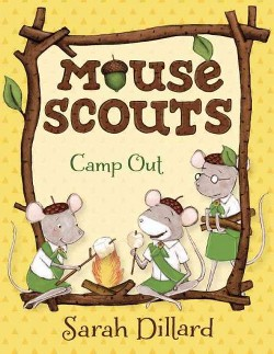 Mouse Scouts Camp Out (Library) (Sarah Dillard)
