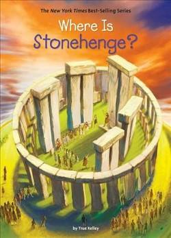 Where Is Stonehenge? (Library) (True Kelley)
