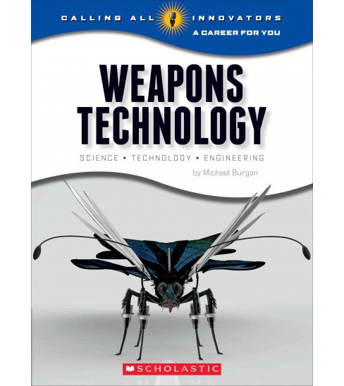 Weapons Technology : Science, Technology, and Engineering (Library) (Michael Burgan) - image 1 of 1