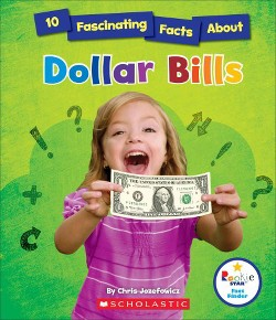 10 Fascinating Facts About Dollar Bills (Library) (Chris Jozefowicz)