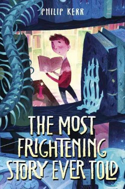 Most Frightening Story Ever Told (Library) (Philip Kerr)