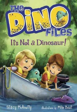 It's Not a Dinosaur! (Library) (Stacy McAnulty)