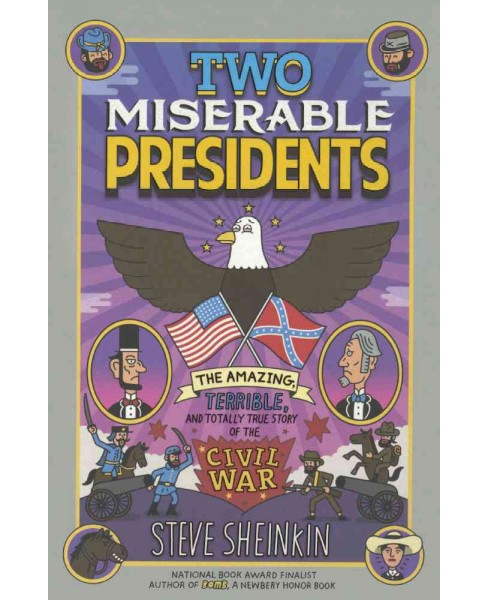 Two Miserable Presidents : The Amazing, Terrible, and Totally True Story of the Civil War (Reprint) - image 1 of 1