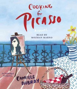 Cooking for Picasso (Unabridged) (CD/Spoken Word) (Camille Aubray)