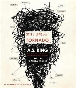 Still Life With Tornado (Unabridged) (CD/Spoken Word) (A. S. King)