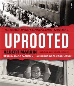 Uprooted : The Japanese American Experience During World War II (Unabridged) (CD/Spoken Word) (Albert