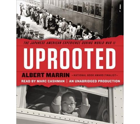 Uprooted : The Japanese American Experience During World War II (Unabridged) (CD/Spoken Word) (Albert - image 1 of 1